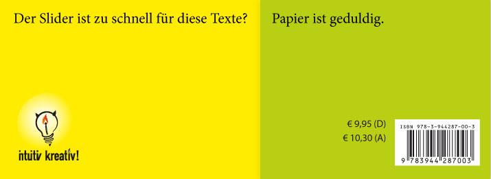 Der Slider ist zu schnell für diese Texte? Papier ist geduldig.